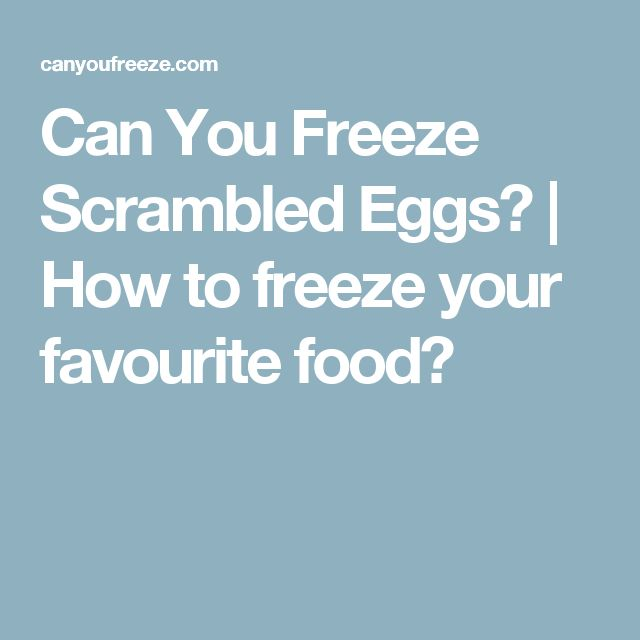 1000+ ideas about Can You Freeze Eggs on Pinterest   How to freeze ...