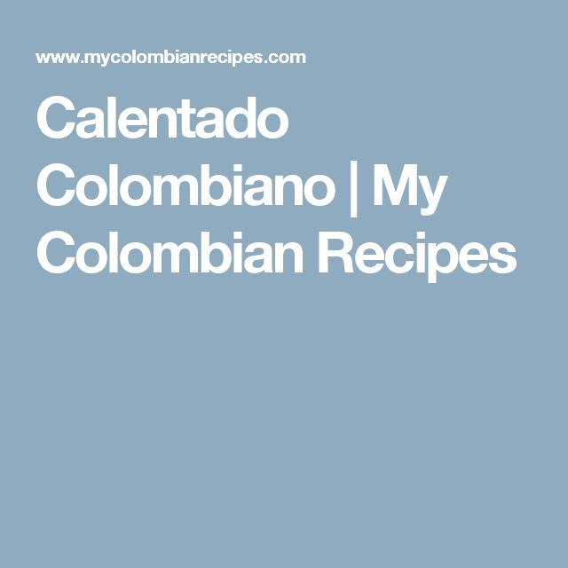 Calentado Colombiano | My Colombian Recipes