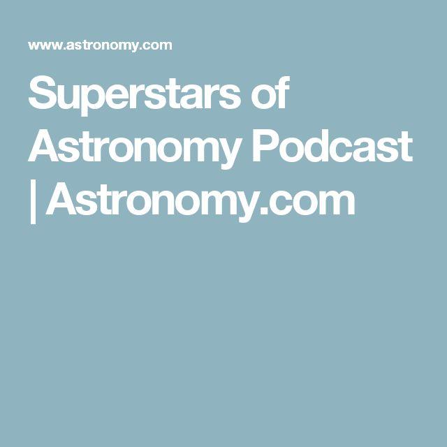 Superstars of Astronomy Podcast | Astronomy.com
