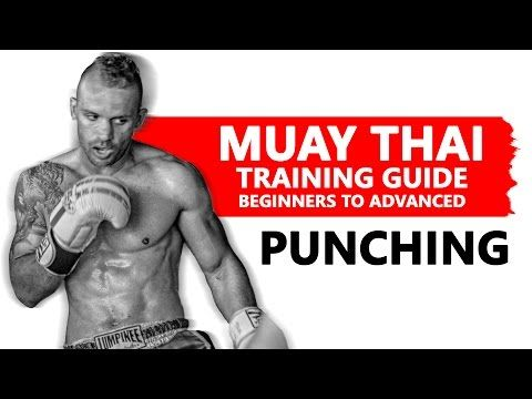 Muay Thai Training Guide. Beginners to Advanced: Punching - YouTube