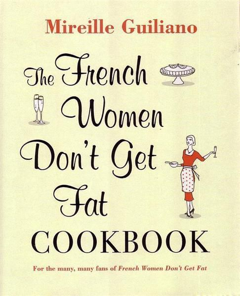 The French Women Don't Get Fat #Cookbooks Eating pleasurably is just as important as eating healthfully, and Mirille devotes chapters to dessert and chocolate (essential components of any French woman's diet) and incorporates advice on entertaining, menu planning, and #wine selection.
