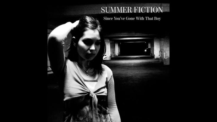 Summer Fiction - Since You've Gone With That Boy (Single) (2017)
