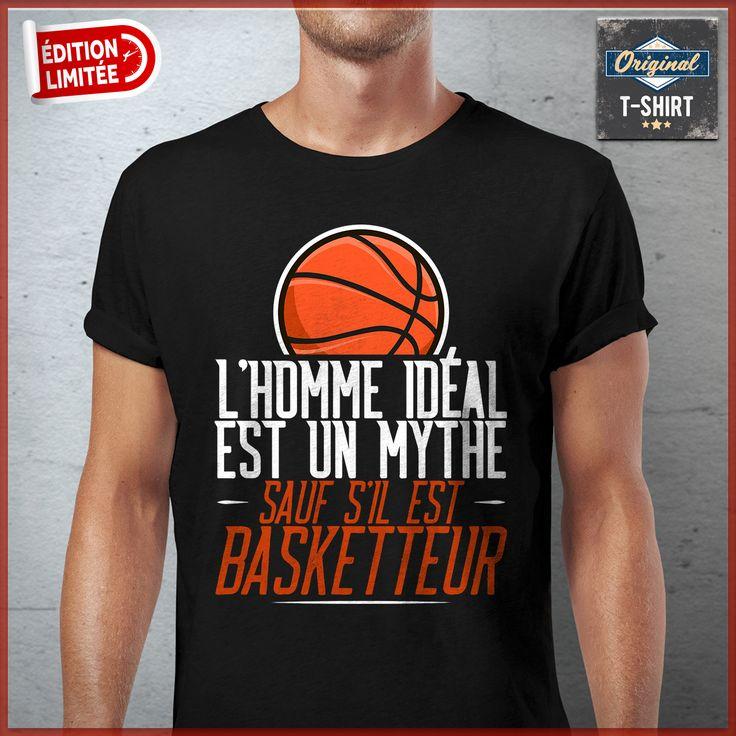 """""""L'homme idéal est un mythe sauf s'il est basketteur"""" T-shirts uniques. Pour votre passion. www.theoriginaltshirt.com"""