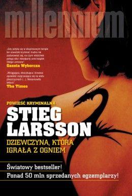 Dziewczyna która igrała z ogniem | Stieg Larsson - Seria Millenium