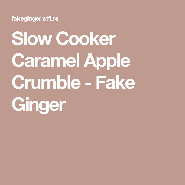 Slow Cooker Caramel Apple Crumble - Fake Ginger
