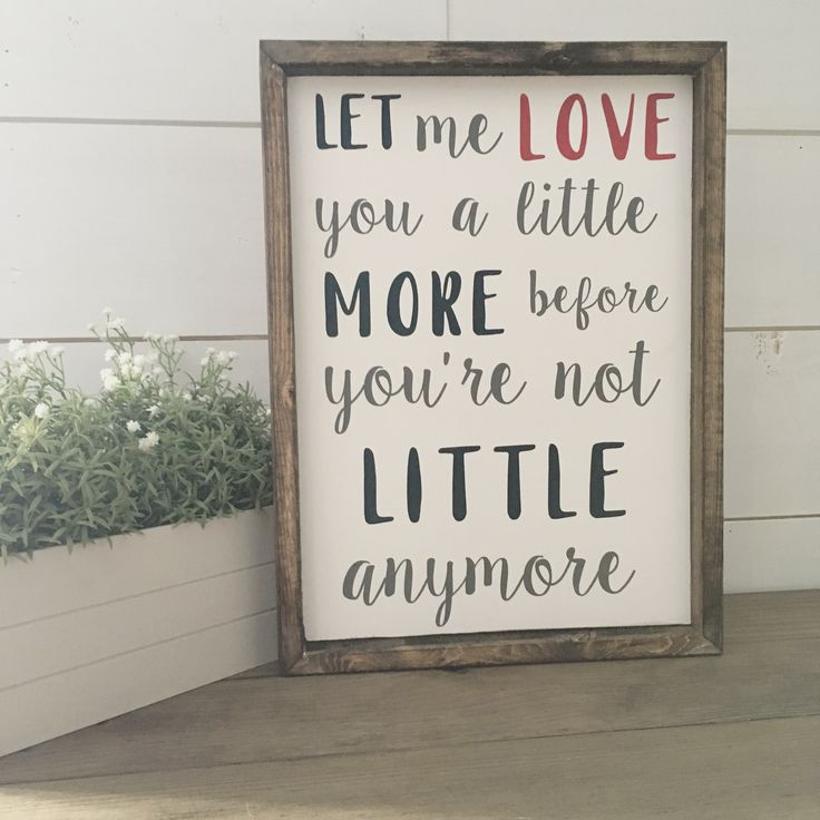 Download Let me love you a little more before you are not little ...
