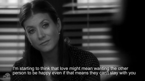 "Addison Adrianne Forbes Montgomery ""I'm starting to think that love means wanting the other person to be happy even if that means they can't stay with you."" Private Practice Quotes"