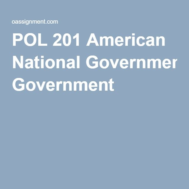 POL 201 American National Government