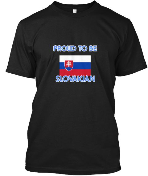 Proud To Be Slovakian Black T-Shirt Front - This is the perfect gift for someone who loves Slovakian. Thank you for visiting my page (Related terms: I Heart Slovakia,Slovakia,Slovakian,Slovakia Travel,I Love My Country,Slovakia Flag, Slovakia Map,Sl #Slovakian, #Slovakianshirts...)