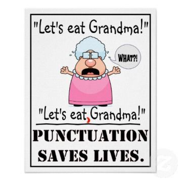 Punctuation saves lives... check out this blog.