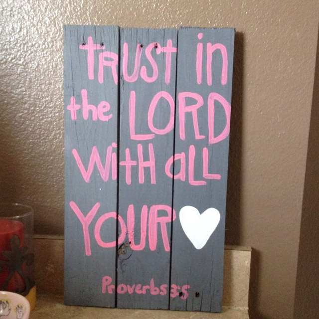 : The Lord, Proverbs 3 5, Spiritual Quotes, 6Th Grade, Mothers Daughters, Daughters Retreat, My Daughters, Difficult Time, Pallets Ideas
