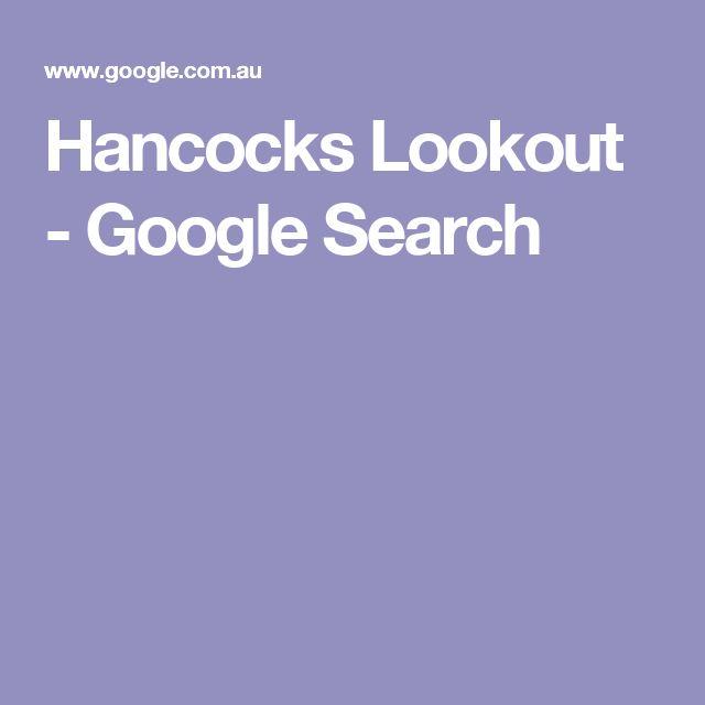 Hancocks Lookout - Google Search