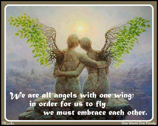 wij zijn engelen met 1 vleugel en hebben een ander nodig om compleet te zijn en te kunnen en mogen vliegen