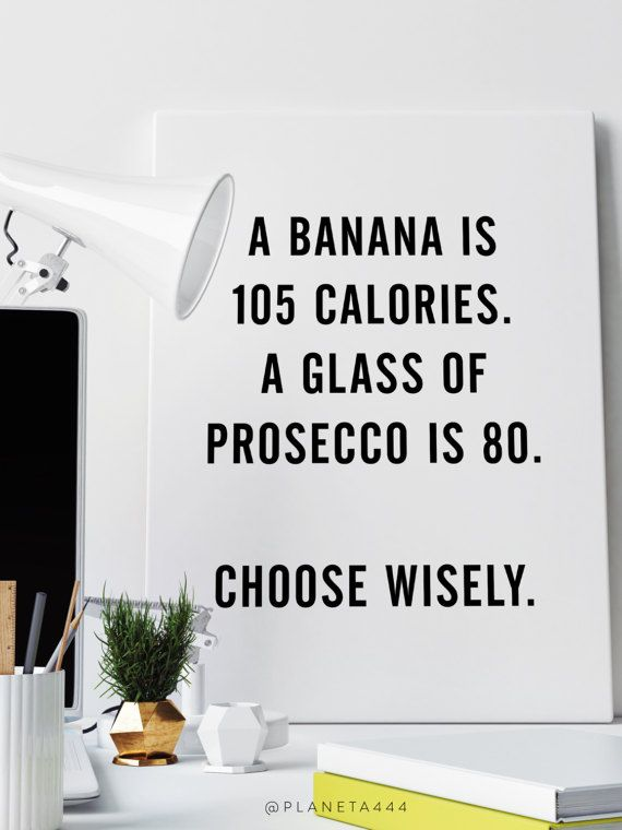 Truth. Choose Wisely. 🍌🍌🍌🍾🍾🍾