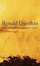 Religion without God by Ronald Dworkin (2013)