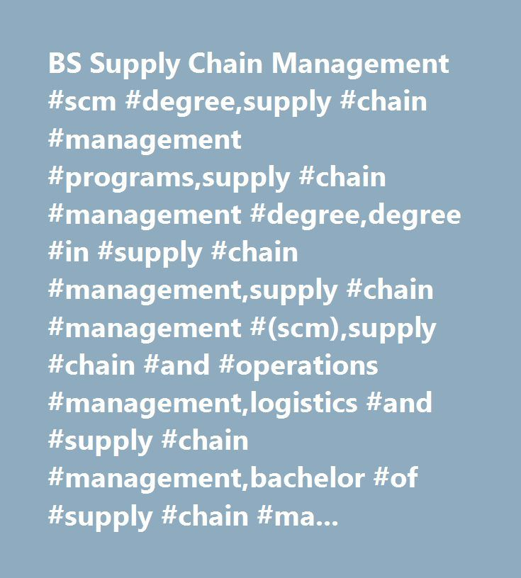 BS Supply Chain Management #scm #degree,supply #chain #management #programs,supply #chain #management #degree,degree #in #supply #chain #management,supply #chain #management #(scm),supply #chain #and #operations #management,logistics #and #supply #chain #management,bachelor #of #supply #chain #management…