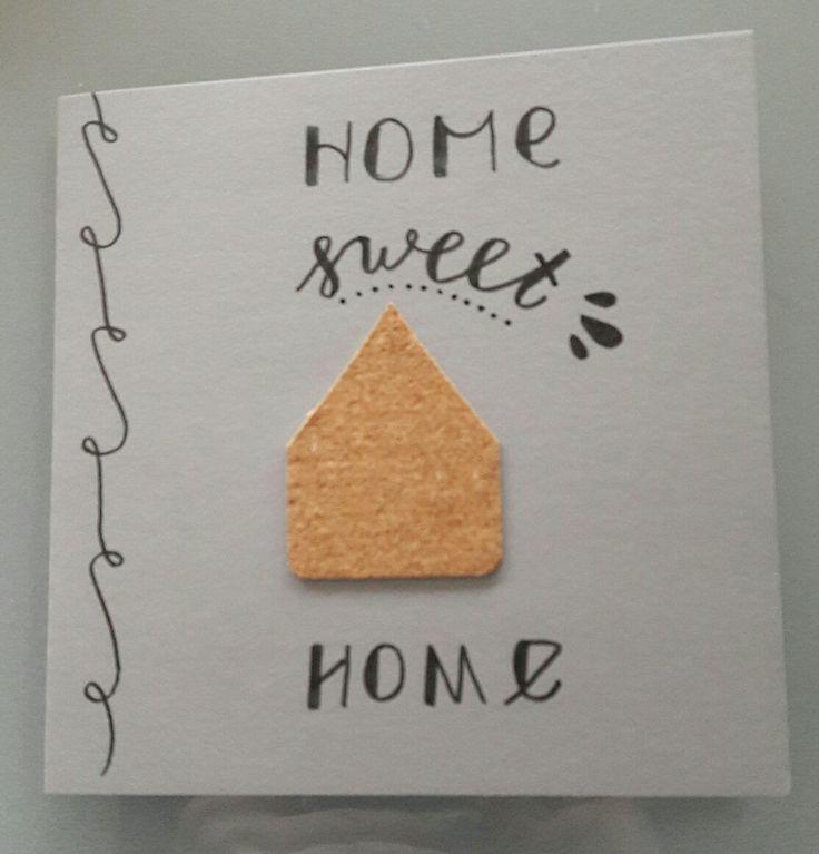 Home sweet home... Voor een nieuwe woning. Kaart met huisje van kurk 🏠 23 februari 2017