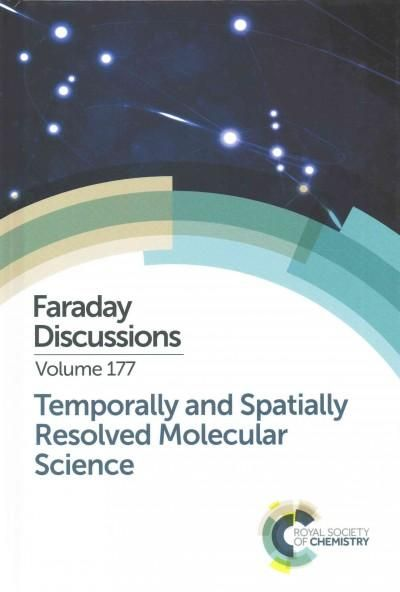 Temporally and Spatially Resolved Molecular Science: Indian Institute of Science, Bangalore, India 12-14 January ...