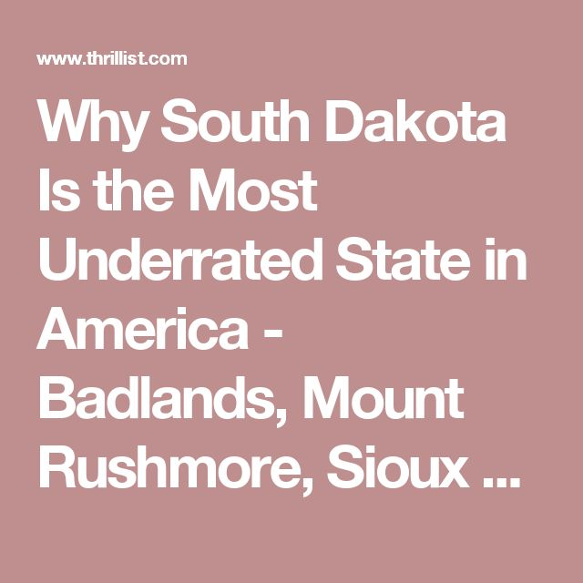 Why South Dakota Is The Most Underrated State In America