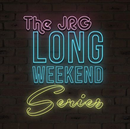 The JRG Long Weekend Series