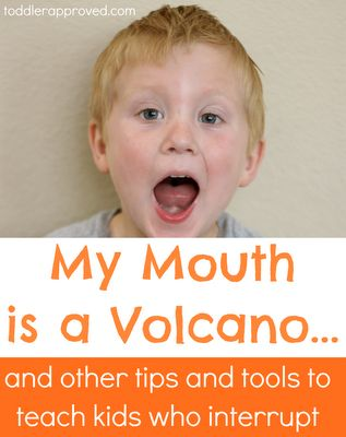 Toddler Approved!: My Mouth is a Volcano... and Other Tips and Tools