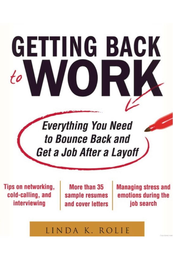 All the information you could ever need when you are looking for a new job. Getting back to work by Linda Rollie -bookerina.com