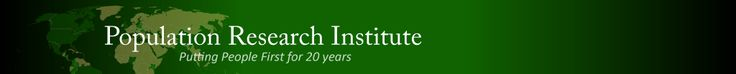 The Population Research Institute is a non-profit research group whose goals are to expose the myth of overpopulation, to expose human rights abuses committed in population control programs, and to make the case that people are the world's greatest resource. Our growing, global network of pro-life groups spans over 30 countries