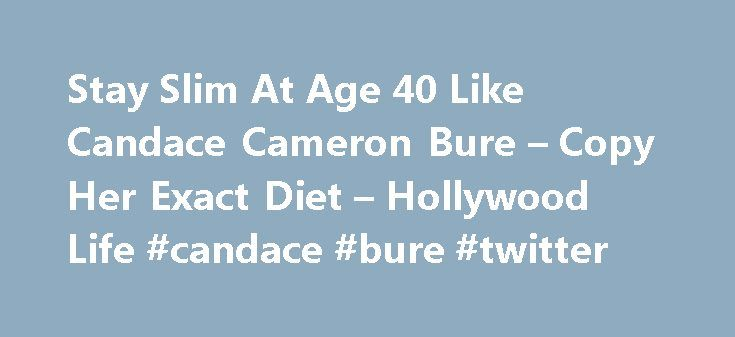 Stay Slim At Age 40 Like Candace Cameron Bure – Copy Her Exact Diet – Hollywood Life #candace #bure #twitter http://oklahoma-city.remmont.com/stay-slim-at-age-40-like-candace-cameron-bure-copy-her-exact-diet-hollywood-life-candace-bure-twitter/  # Stay Slim At Age 40 Like Candace Cameron Bure Copy Her Exact Diet Candace Cameron Bure is looking better than ever! The actress and mom of three recently revealed how she stays so slim despite her hectic schedule. Ahead, find out Candace s exact…