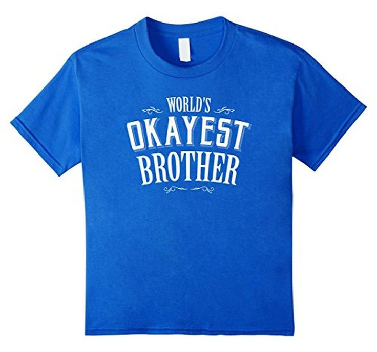 World's Okayest Brother Sibling Funny Humor T Shirt