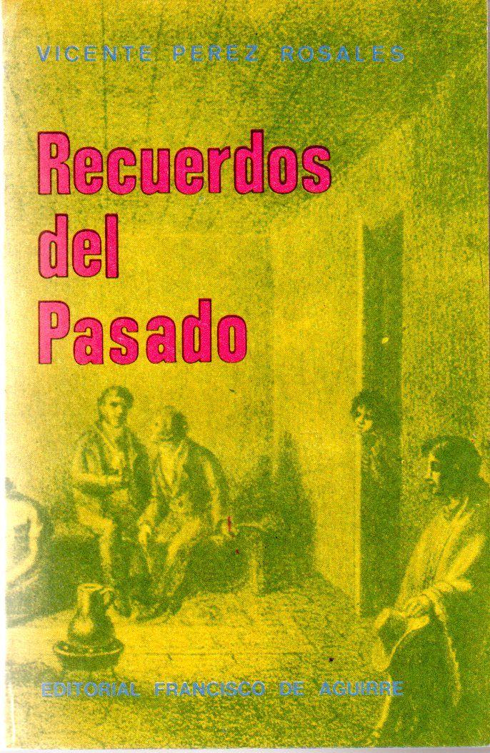 Recuerdos del Pasado Vicente Pérez Rosales