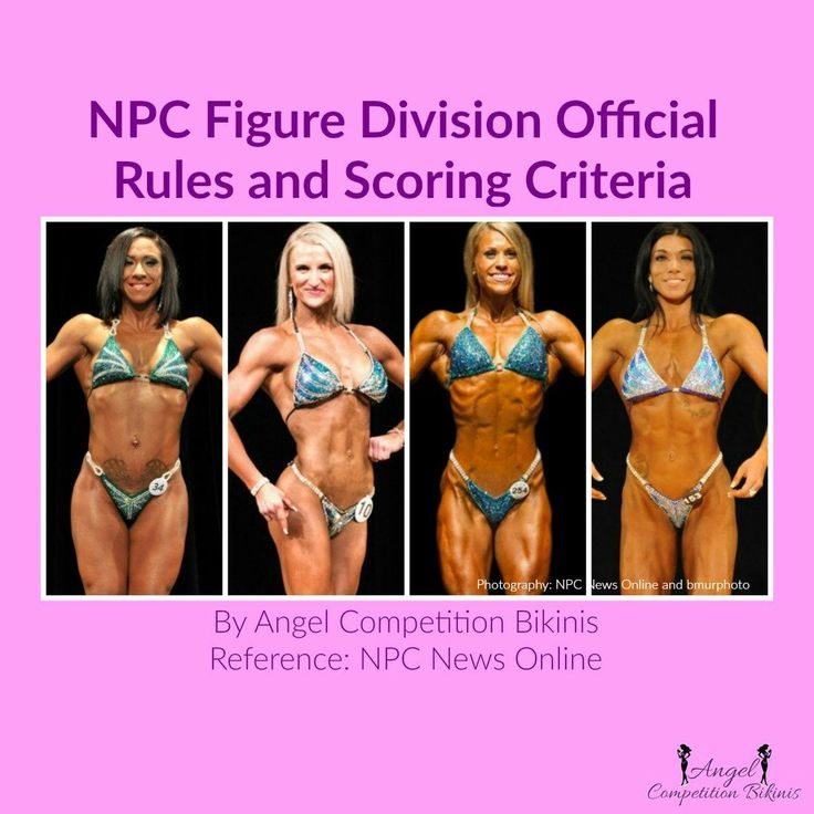 NPC Figure Division Rules 1. Figure competitors must wear a two-piece suit with a V-shaped bottom. The official NPC rules do not state that your figure suit have a criss-cross back. Angel Competition Bikinis make all figure suits with a criss-cross back because of the popularity of the style at events. 99% of figure competitors wear a suit with a criss-cross hook back. Click here to see how our figure suits enhance your glutes with our proprietary elastic attachments.  2. Figure competitors…