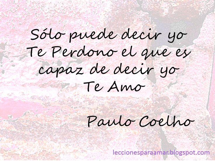 Frases De Paulo Coelho: Frase De Paulo Coelho Sobre El Perdón Y El Amor