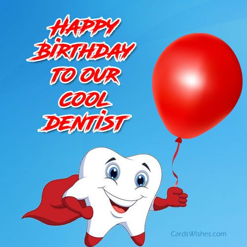 happy Birthday to our cool dentist
