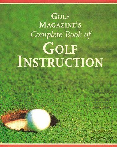 Golf Magazine's Complete Book of Golf Instruction « Library User Group