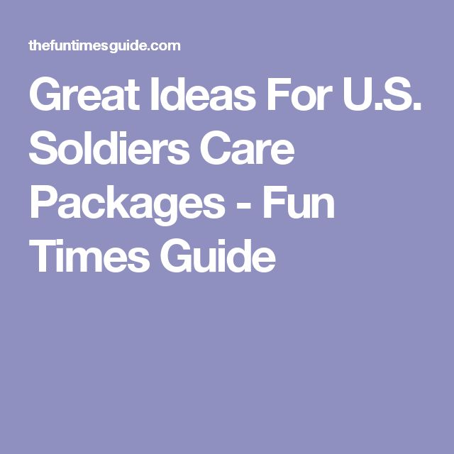 Great Ideas For U.S. Soldiers Care Packages - Fun Times Guide