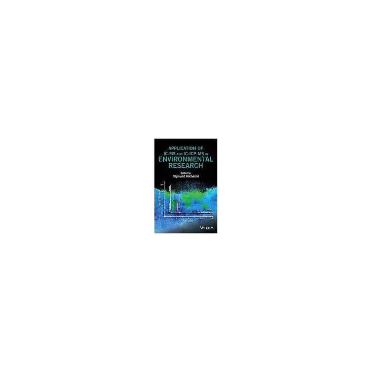 Application of IC-MS and IC-Icp-MS in Environmental Research (Hardcover)