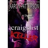 The Craigslist Killer (A Digital Short) (Kindle Edition)By Aaron Patterson