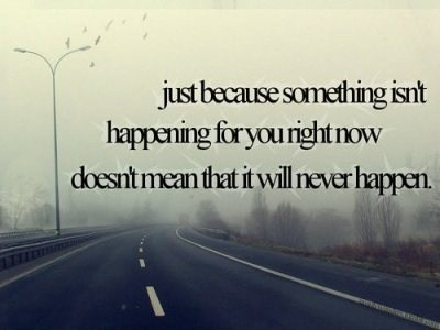 hope.Just Because, The Roads, Thinking Positive, Remember This, So True, Positive Thoughts, Have Faith, Inspiration Quotes, Keep The Faith