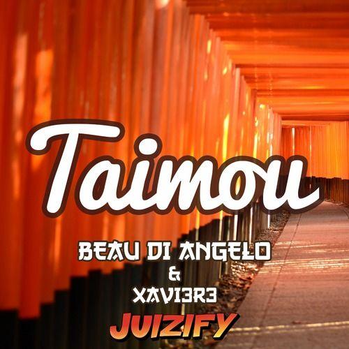 Beau Di Angelo & XAVI3R3 - Taimou by Beau Di Angelo on SoundCloud