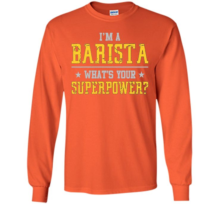 I'm A BARISTA What's Your Superpower T-shirt