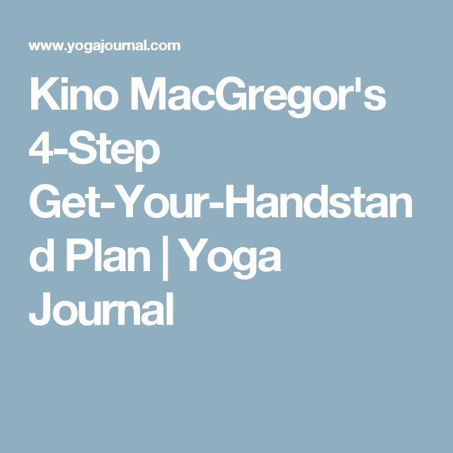Kino MacGregor's 4-Step Get-Your-Handstand Plan | Yoga Journal