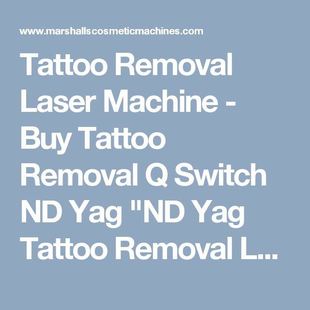 "Tattoo Removal Laser Machine - Buy Tattoo Removal Q Switch ND Yag	""ND Yag Tattoo Removal Laser Machines for sale. Get best price of tattoo removal machine.Buy Tattoo Removal Laser Machines Online From Marshalls Cosmetic.There are many machines are available to use like :-Tattoo Removal, Hair Removal.You Can Find Machine easily for Remove the Tattoo.This Machine is very Useful.You Can Buy This Machine within a Budget. For more information you can visit our website…"