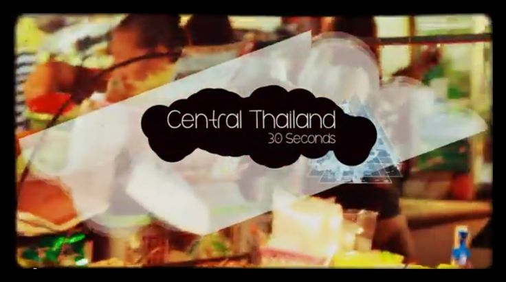 Central Thailand - 30 Seconds.  Travel the central Thailand in 30 seconds.