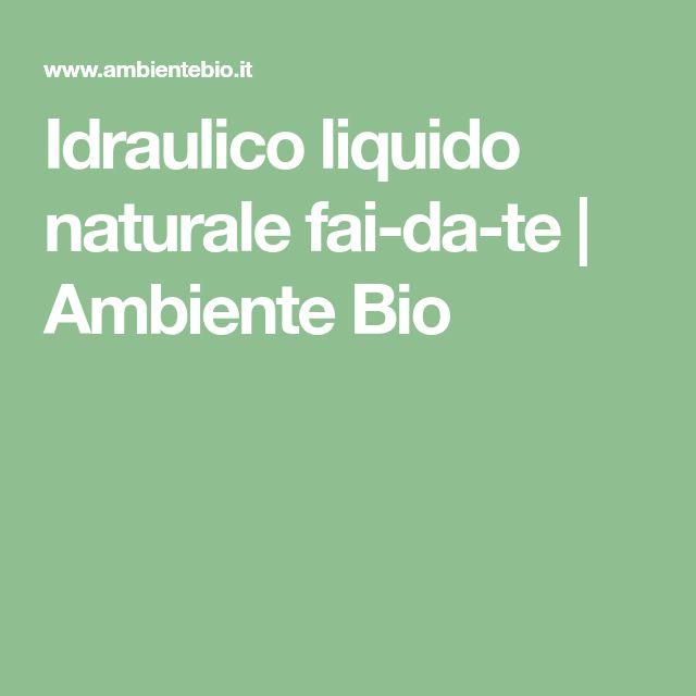 Idraulico liquido naturale fai-da-te | Ambiente Bio
