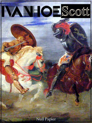 Sir Walter Scott: Ivanhoe - Der Schwarze Ritter