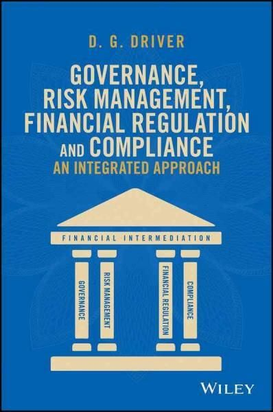 Governance, Risk Management, Financial Regulation and Compliance: An Integrated Approach