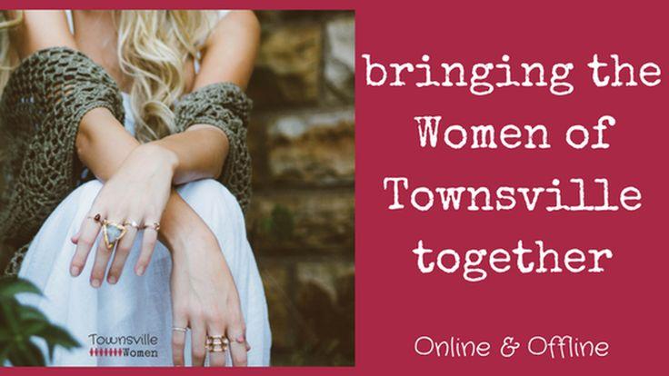 Townsville Women website: bringing the women of Townsville together, online & offline
