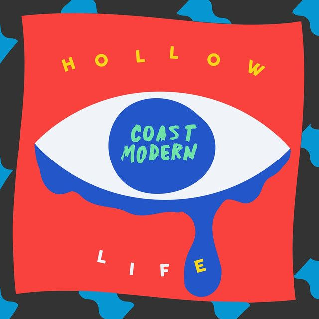 Hollow Life, a song by Coast Modern on Spotify