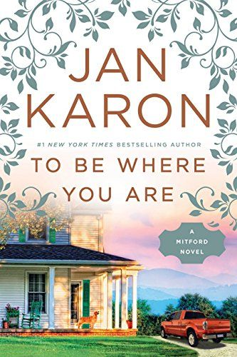 Jan Karon To Be Where You Are  This site has a complete list of Jan Karon books and links to lists of books by many other authors