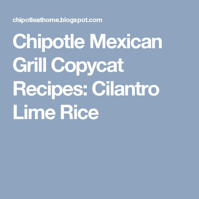 Chipotle Mexican Grill Copycat Recipes: Cilantro Lime Rice